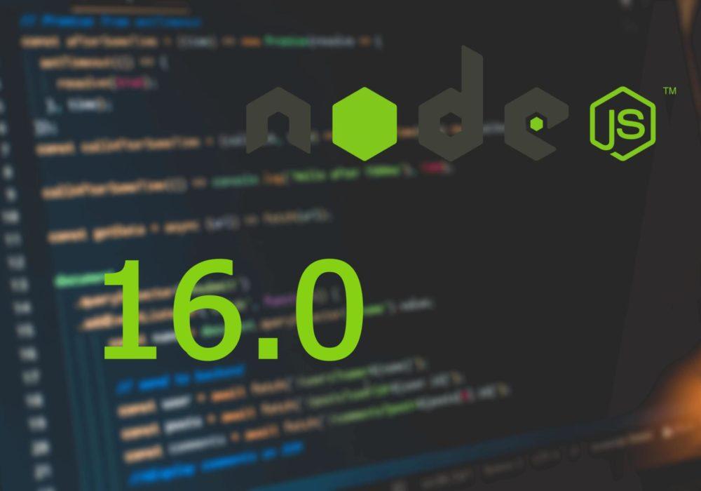 Что нового в серверном JavaScript Node.js 16.0